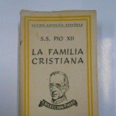Libros de segunda mano: PIO XII Y LA FAMILIA CRISTIANA. DISCURSOS DEL PADRE SANTO A LOS RECIEN CASADOS. 1939-1943. TDK157. Lote 53131896