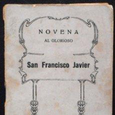 Libros de segunda mano: NOVENA AL GLORIOSO SAN FRANCISCO JAVIER - RAMÓN MUÑOZ ANDRADE - HIJOS DE GREGORIO DEL AMO AÑO 1943. Lote 53137571