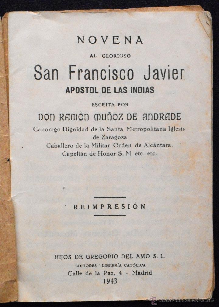Libros de segunda mano: NOVENA AL GLORIOSO SAN FRANCISCO JAVIER - RAMÓN MUÑOZ ANDRADE - HIJOS DE GREGORIO DEL AMO AÑO 1943 - Foto 2 - 53137571
