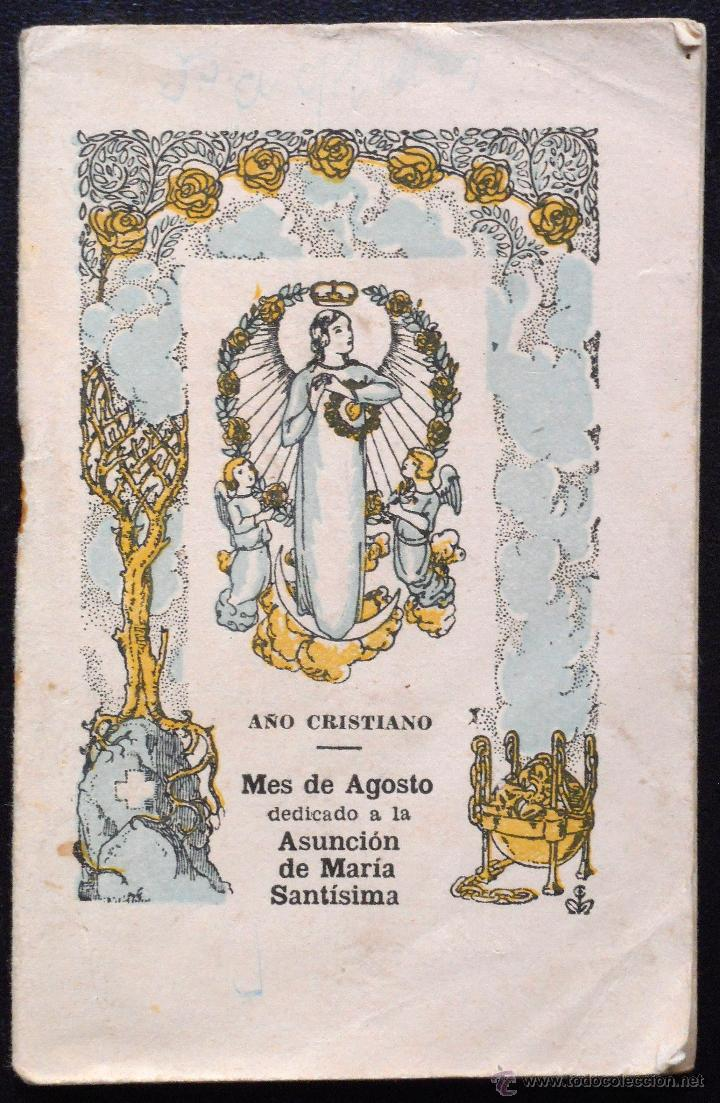 AÑO CRISTIANO, MES DE AGOSTO DEDICADO A LA ASUNCIÓN DE MARÍA SANTÍSIMA - AÑO 1944 (Libros de Segunda Mano - Religión)