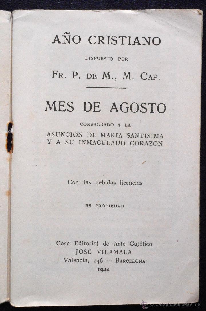 Libros de segunda mano: AÑO CRISTIANO, MES DE AGOSTO DEDICADO A LA ASUNCIÓN DE MARÍA SANTÍSIMA - AÑO 1944 - Foto 2 - 53138599