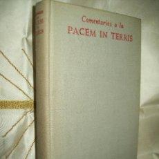 Libros de segunda mano: COMENTARIOS A LA PACEM IN TERRIS [ENCÍCLICA DE JUAN XXIII]. VARIOS AUTORES. BAC Nº 230. 1963.. Lote 53173667