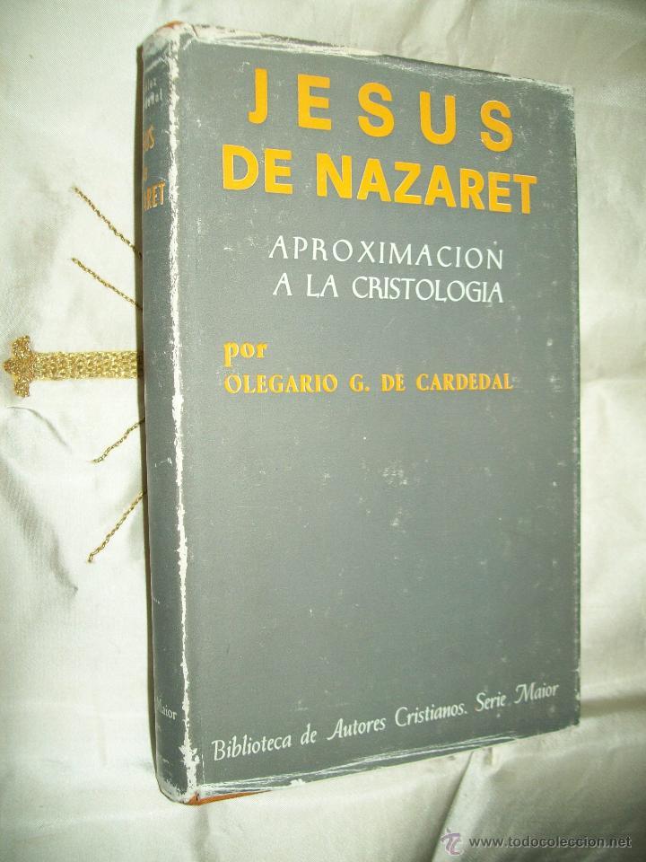 JESÚS DE NAZARET. APROXIMACIÓN A LA CRISTOLOGÍA. OLEGARIO G. DE CARDEDAL. BAC MAIOR, Nº 9. 1975. (Libros de Segunda Mano - Religión)