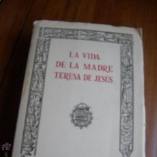 Libros de segunda mano: LA VIDA DE LA MADRE TERESA DE JESÚS. Lote 53228361
