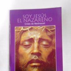 Libros de segunda mano - SOY JESUS EL NAZARENO. CRISTO DE MEDINACELI. BENJAMIN FORCANO CEBOLLADA. TDK150 - 53233426