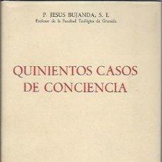 Libros de segunda mano: QUINIENTOS CASOS DE CONCIENCIA, P.JESÚS BUJANDA, EDITORIAL RAZÓN Y FÉ, S.A. MADRID 1960. Lote 98724384