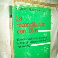 Libros de segunda mano: LA RECONCILIACIÓN CON DIOS. G. FLÓREZ GARCÍA. BAC, Nº 329. 1971.. Lote 53262432