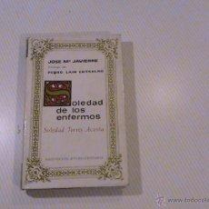 Libros de segunda mano: SOLEDAD DE LOS ENFERMOS. SOLEDAD TORRES ACOSTA. (AUTOR: JOSÉ MARÍA JAVIERRE) . Lote 53278905