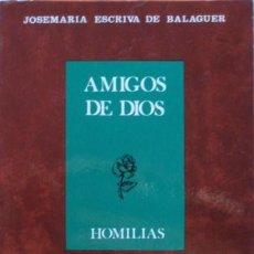 Libros de segunda mano: AMIGOS DE DIOS. HOMILÍAS/JOSEMARÍA ESCRIVÁ DE BALAGUER - RIALP. Lote 53297443