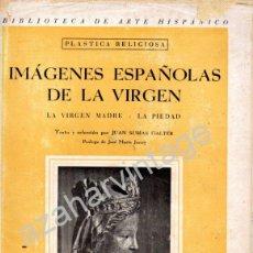 Libros de segunda mano: LIBRO-IMAGENES ESPAÑOLAS DE LA VIRGEN-1941,VIRGEN DE NURIA,MONTSERRAT,ASTORGA,VEGA,GUADALUPE,PILAR... Lote 53316128