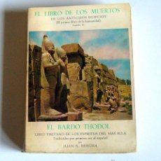 Libros de segunda mano: EL LIBRO DE LOS MUERTOS DE LOS ANTIGUOS EGIPCIOS - EL BARDO THODOL, LIBRO TIBETANO DE LOS ESPIRITUS. Lote 99260942