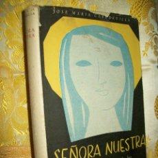 Libros de segunda mano: SEÑORA NUESTRA. JM. CABODEVILLA. BAC, Nº 161. 1ª ED. 1957.. Lote 110377592