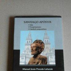 Libros de segunda mano: SANTIAGO APÓSTOL: VIDA, PEREGRINACIONES, CATEDRAL COMPOSTELANA. MANUEL JESÚS PRECEDO. Lote 53534066