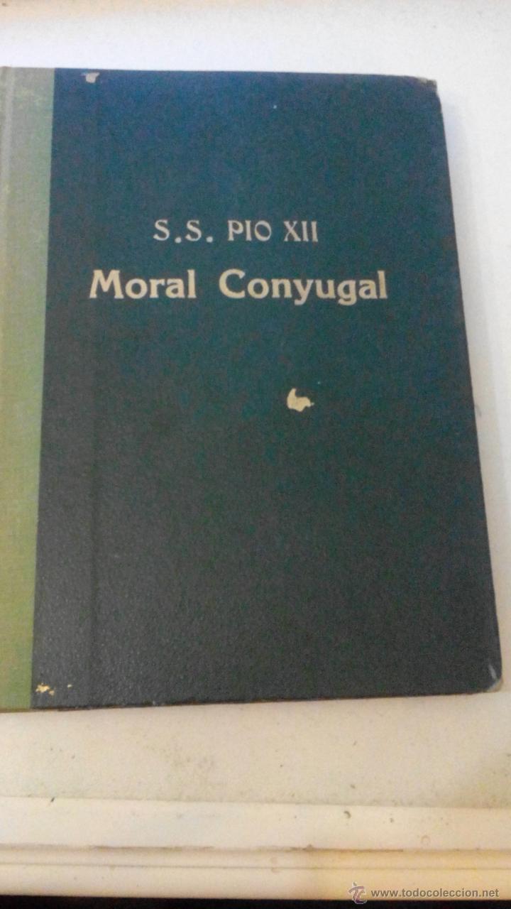 MORAL CONYUGAL - S.S. PIO XII - JULIO 1952 - CENSURA ECLESIASTICA -MUY DIFICIL (Libros de Segunda Mano - Religión)