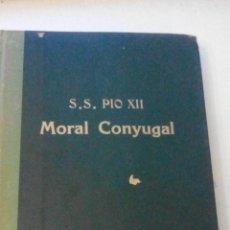Libros de segunda mano: MORAL CONYUGAL - S.S. PIO XII - JULIO 1952 - CENSURA ECLESIASTICA -MUY DIFICIL. Lote 53537215