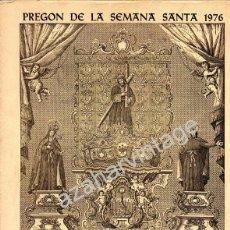 Libros de segunda mano: SEMANA SANTA DE SEVILLA,1976, PREGON PRONUNCIADO POR JOSE LUIS GOMEZ DE LA TORRE. Lote 53586267