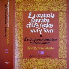 Libros de segunda mano: HERRERO SALGADO, F. LA ORATORIA SAGRADA ESPAÑOLA EN LOS SIGLOS XVI Y XVII. II: PREDICADOR... 1978.. Lote 53656298
