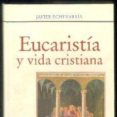 Libros de segunda mano: EUCARISTÍA Y VIDA CRISTIANA. ECHEVARRÍA,J. A-RE-1049. Lote 53820633