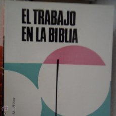 Libros de segunda mano: EL TRABAJO EN LA BIBLIA, MARGARITA RIBER, ED. MENSAJERO, 1967. Lote 53903303