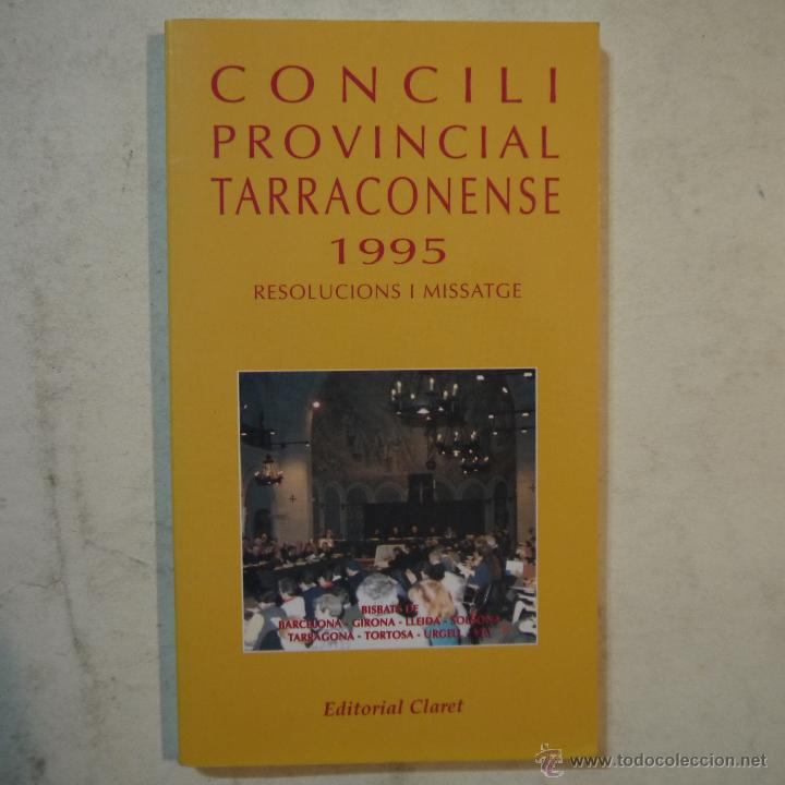 CONCICLI PROVINCIAL TARRACONENSE 1995. RESOLUCIONS I MISSATGE - EDITORIAL CLARET - 1996 (Libros de Segunda Mano - Religión)