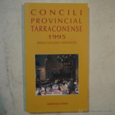 Libros de segunda mano: CONCICLI PROVINCIAL TARRACONENSE 1995. RESOLUCIONS I MISSATGE - EDITORIAL CLARET - 1996. Lote 54008687