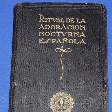 Libros de segunda mano: RITUAL DE LA ADORACION NOCTURNA ESPAÑOLA. Lote 54018347