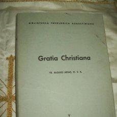 Libros de segunda mano: (EN LATÍN). GRATIA CHRISTIANA. A. ARIAS. ED. RELIGIÓN Y CULTURA. 1964.. Lote 54068398