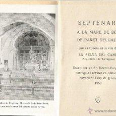Libros de segunda mano: MARE DE DEU DE PARET DELGADA LA SELVA DEL CAMP ARQUEBISBAT TARRAGONA ED 1953. Lote 54149409