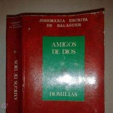 Libros de segunda mano: AMIGOS DE DIOS HOMILIAS 1977 JOSEMARIA ESCRIVÁ DE BALAGUER 2º EDICIÓN RIALP. Lote 54250118