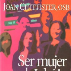 Libros de segunda mano: CHITTISTER ; SER MUJER EN LA IGLESIA (SAL TERRAE, 2006). Lote 54261389