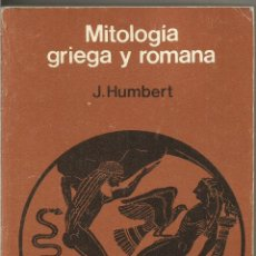 Libros de segunda mano: J. HUMBERT. MITOLOGIA GRIEGA Y ROMANA. EDITORIAL GUSTAVO GILI. Lote 54285520