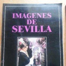 Libros de segunda mano: IMAGENES DE SEVILLA OBRA GRAFICAS SOBRE LA SEMANA SANTA . Lote 54344916