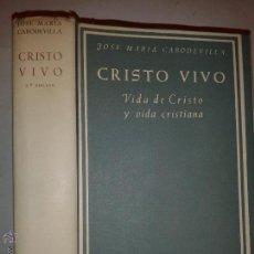 Libros de segunda mano: CRISTO VIVO VIDA DE CRISTO Y VIDA CRISTIANA 1964 JOSÉ MARÍA CABODEVILLA 2º ED. BAC 232. Lote 54375128