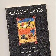 Libros de segunda mano: APOCALIPSIS. PRECEDIDO DE 'GUÍA PARA EL LECTOR' -CRISTÓBAL SERRA- ENVÍO: 2,50 € *.. Lote 54392697