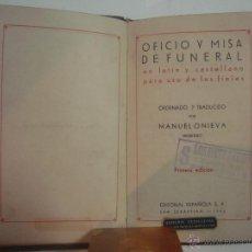 Libros de segunda mano: MANUEL ONIEVA. OFICIO Y MISA DE FUNERAL EN LATIN Y CASTELLANO. 1942. Lote 54579459