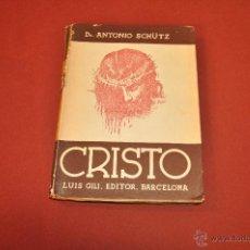 Libros de segunda mano - CRISTO - DR. ANTONIO SCHUTZ - LUIS GILI EDITOR - RE9 - 54630329