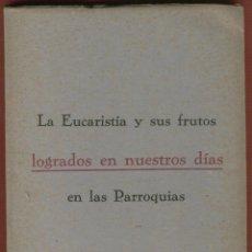 Libros de segunda mano: LA EUCARISTÍA Y SUS FRUTOS LOGRADOS EN NUESTROS DÍAS R. P. MARCELINO GONZALEZ 158 PAGINAS 945 LR2577. Lote 54683622
