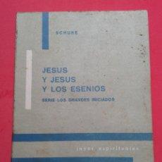 Livres d'occasion: JESÚS Y JESÚS Y LOS ESENIOS. EDOUARD SCHURE.. Lote 54700642