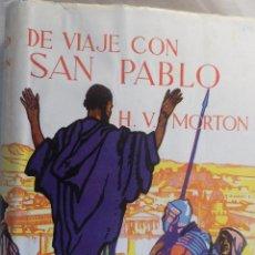 Libros de segunda mano: DE VIAJE CON SAN PABLO. H.V. MORTON. Lote 54704176