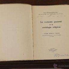 Libros de segunda mano: 7130 - LA VERTIENTE PASTORAL DE LA SOCIOLOGÍA RELIGIOSA. C. FLORISTAN. EDI. ESET. 1960.. Lote 53016400