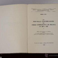 Libros de segunda mano: 6579 - LES NOUVELLES CONGRÉGATIONS ENSEIGNANTS EN FRANCE. 3 VOLUM. EDIT. MONTET 1969.. Lote 49878293