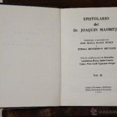 Libros de segunda mano: 6676 - EPISTOLARIO DEL DR. J. MASMITJA. VOLUMEN I Y II. VV. AA. IMP. ROMARGRAF. 1982.. Lote 50034198