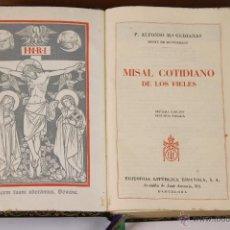 Libros de segunda mano: LP-134 - MISAL COTIDIANO DE LOS FIELES. ALFONSO Mª GUBIANAS. EDIT. LITÚRGICA. 1948.. Lote 50130270
