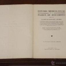 Libros de segunda mano: 6497 - ESTUDIO MEDICO LEGAL DE LA PASIÓN DE JESUCRISTO. BARTOLOME RELIMPIO. EDIC. FAX. 1943.. Lote 49688237