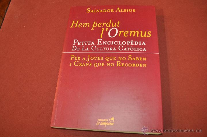 HEM PERDUT L'OREMUS PETITA ENCICLOPÈDIA DE CULTURA CATÒLICA - SALVADOR ALSIUS - REB - (Libros de Segunda Mano - Religión)