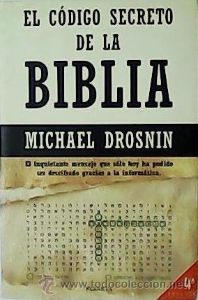 EL CÓDIGO SECRETO DE LA BIBLIA. - DROSNIN, MICHAEL.- (Libros de Segunda Mano - Religión)
