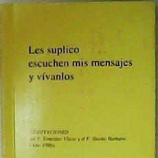 Libros de segunda mano: LES SUPLICO: ESCUCHEN MIS MENSAJES Y VÍVANLOS. MEDITACIONES DEL P. TOMISLAV VLASIC Y EL P. SLAVKO BA. Lote 194776833