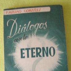 Libros de segunda mano: DIALOGOS CON LO ETERNO -EDICIONES PAULINA-(1956). Lote 55044907