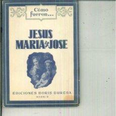 Libros de segunda mano: COMO FUERON ... JESÚS, MARÍA Y JOSÉ. ANDRÉS GALLARDO BERNAL. Lote 55184093