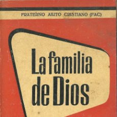 Libros de segunda mano: LA FAMILIA DE DIOS. FRATERNO AIUTO CRISTIANO (FAC). Lote 55325084